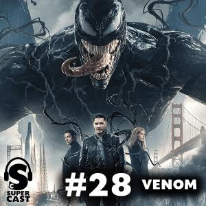 Super Cast #28 – Venom – Super Literário